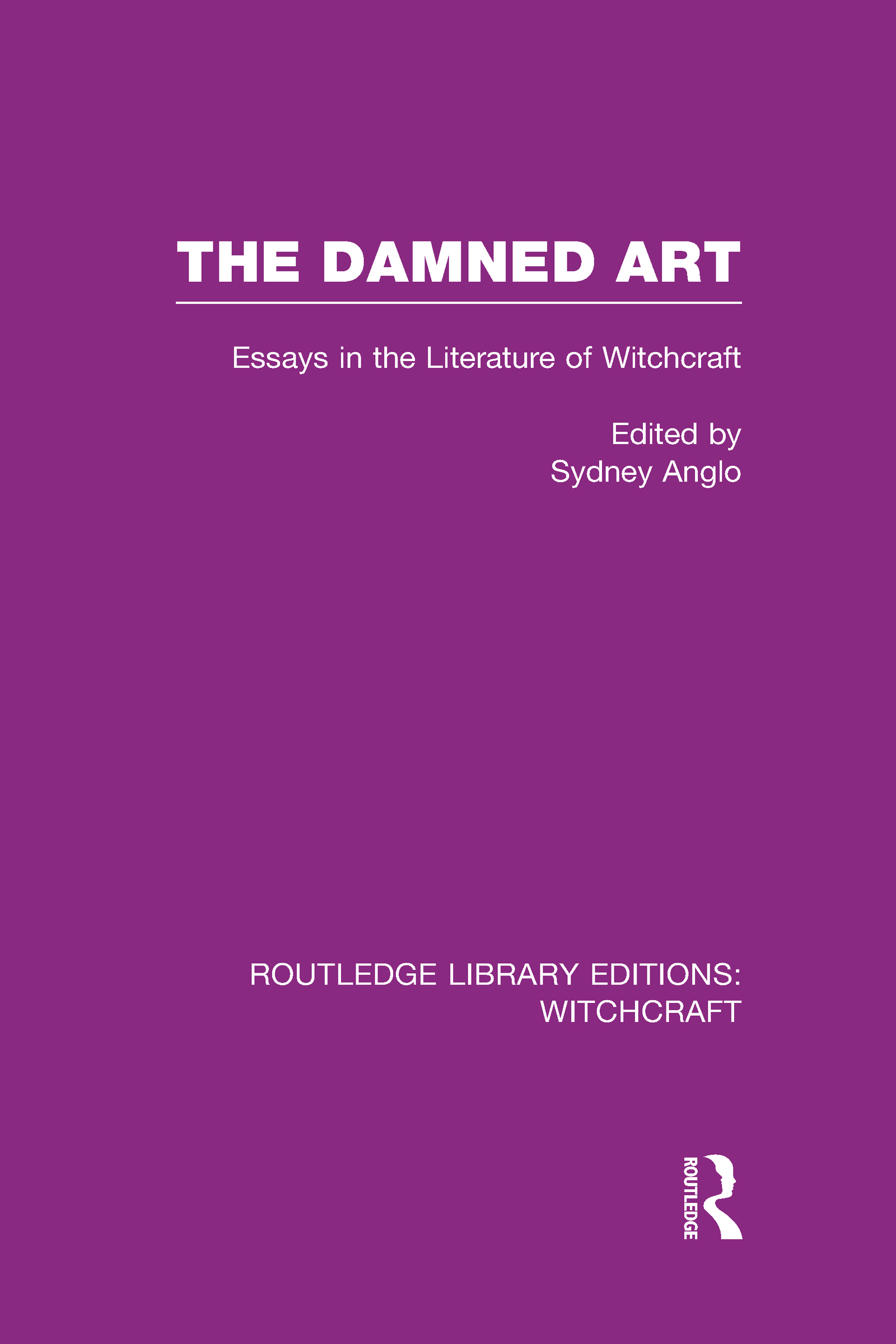 The Damned Art (RLE Witchcraft): Essays in the Literature of Witchcraft (Hardback) book cover
