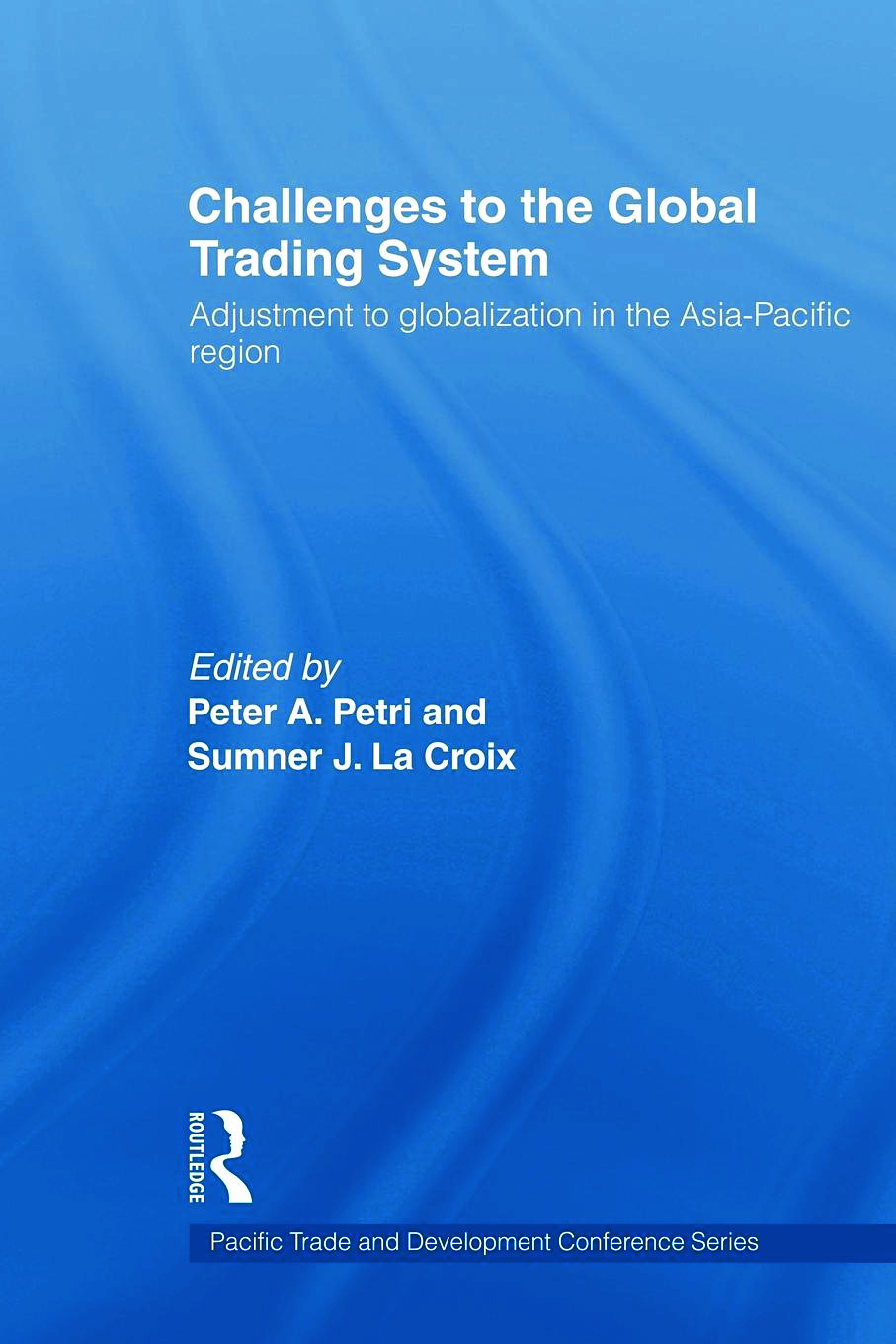 Challenges to the Global Trading System: Adjustment to Globalization in the Asia-Pacific Region (Paperback) book cover