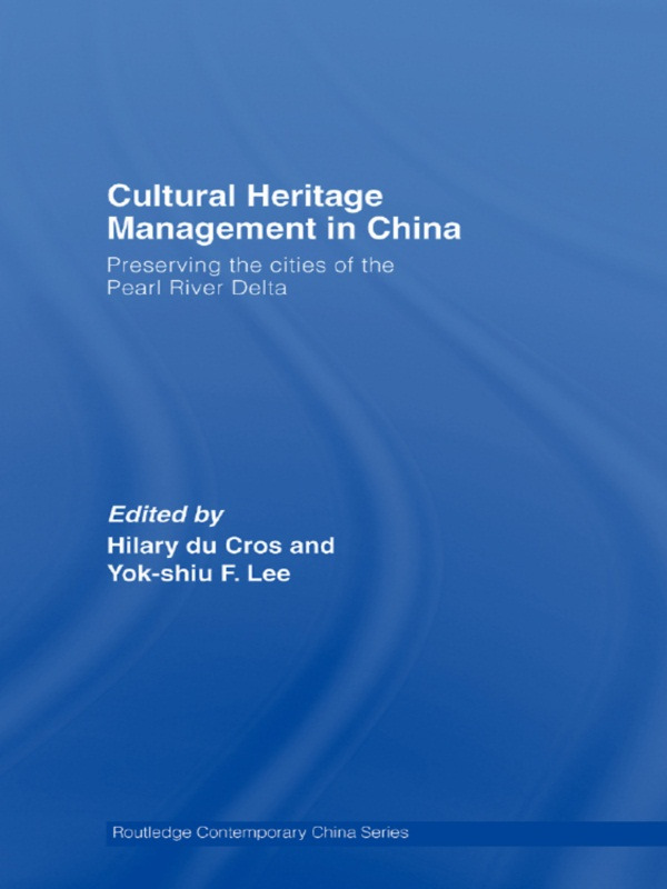 Cultural Heritage Management in China: Preserving the Cities of the Pearl River Delta (Paperback) book cover