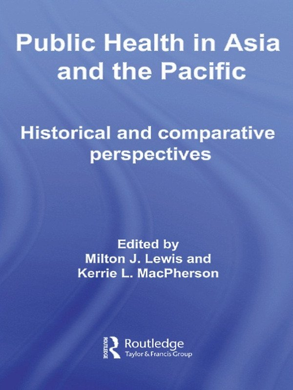 Public Health in Asia and the Pacific: Historical and Comparative Perspectives (Paperback) book cover