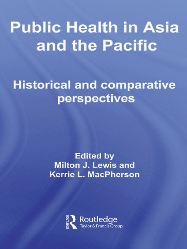 Public Health in Asia and the Pacific: Historical and Comparative Perspectives book cover