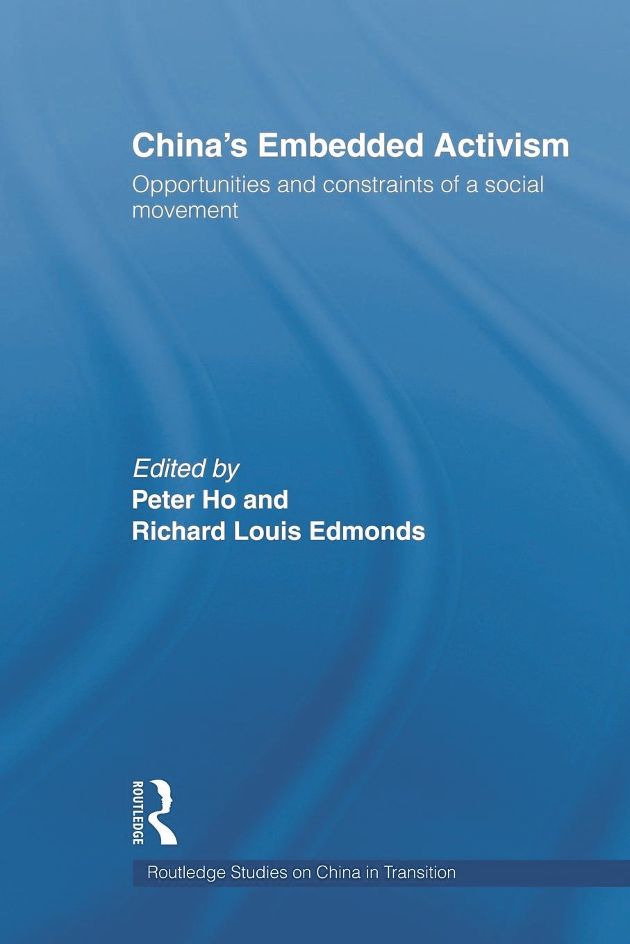 China's Embedded Activism: Opportunities and constraints of a social movement (Paperback) book cover
