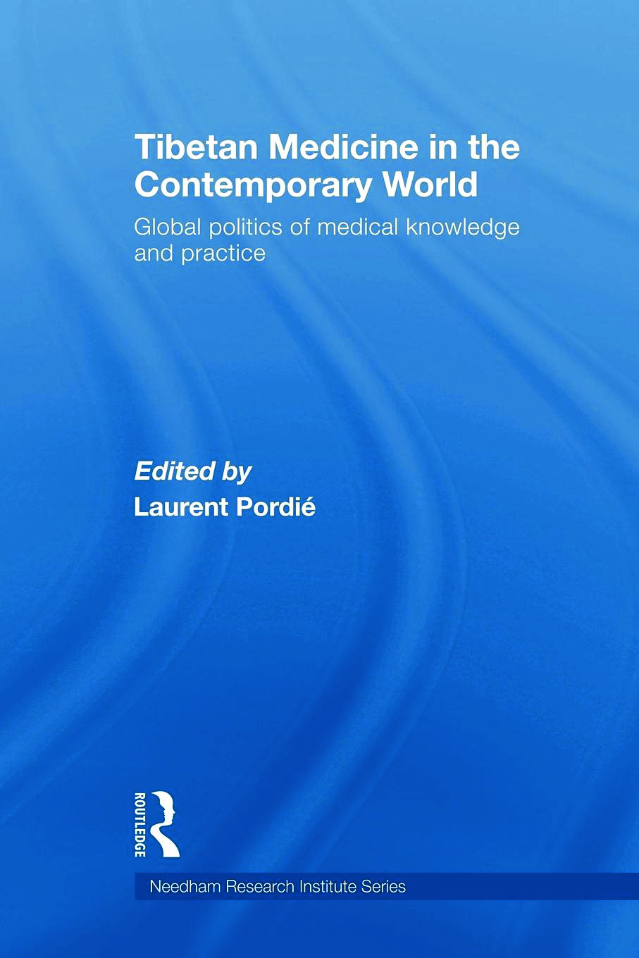 Tibetan Medicine in the Contemporary World: Global Politics of Medical Knowledge and Practice (Paperback) book cover
