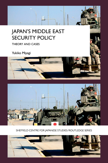 Japan's Middle East Security Policy: Theory and Cases book cover