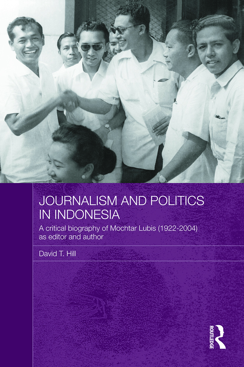 Journalism and Politics in Indonesia: A Critical Biography of Mochtar Lubis (1922-2004) as Editor and Author (Paperback) book cover