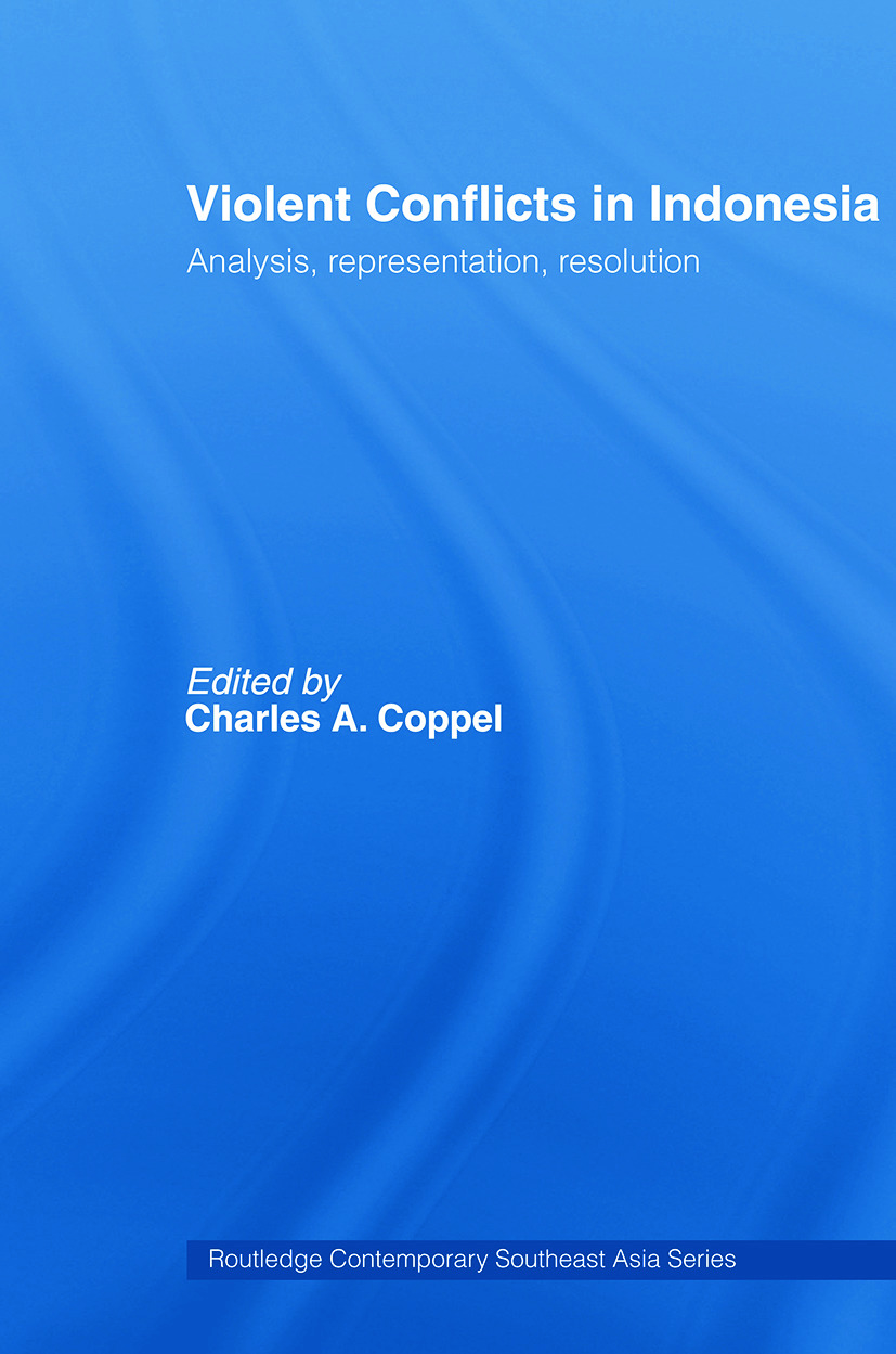 Violent Conflicts in Indonesia: Analysis, Representation, Resolution (Paperback) book cover