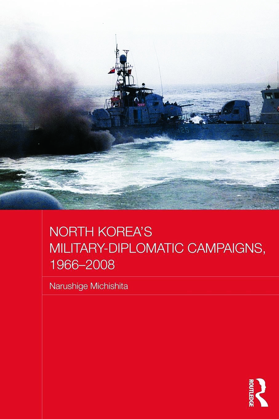 North Korea's Military-Diplomatic Campaigns, 1966-2008 book cover