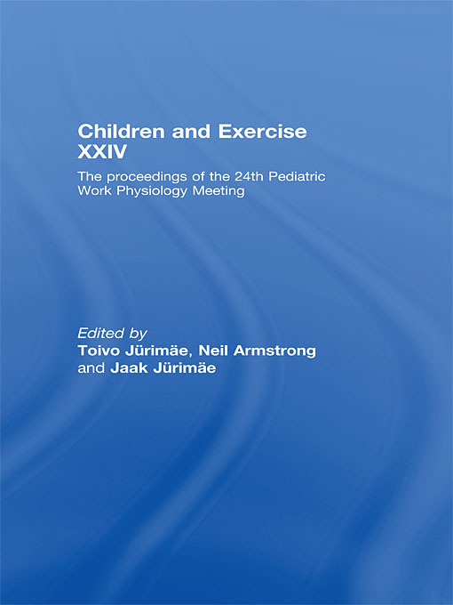Children and Exercise XXIV: The Proceedings of the 24th Pediatric Work Physiology Meeting (Paperback) book cover