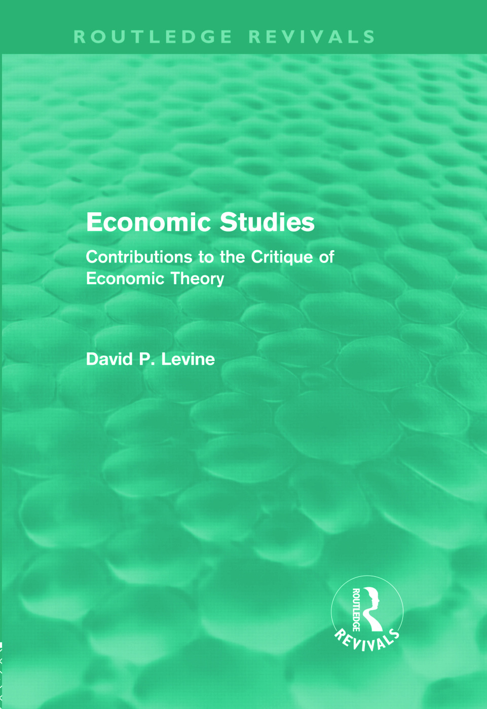 Economic Studies (Routledge Revivals): Contributions to the Critique of Economic Theory (Hardback) book cover