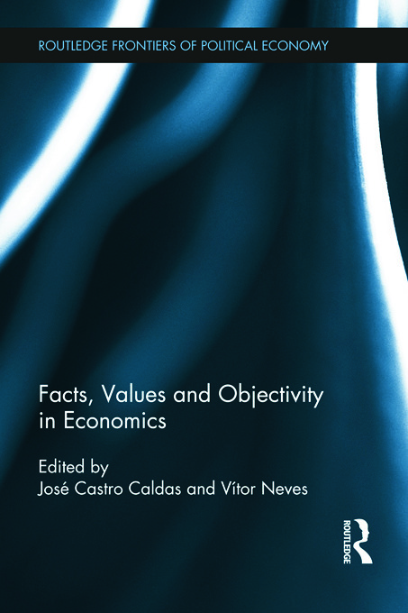Facts, Values and Objectivity in Economics (Hardback) book cover