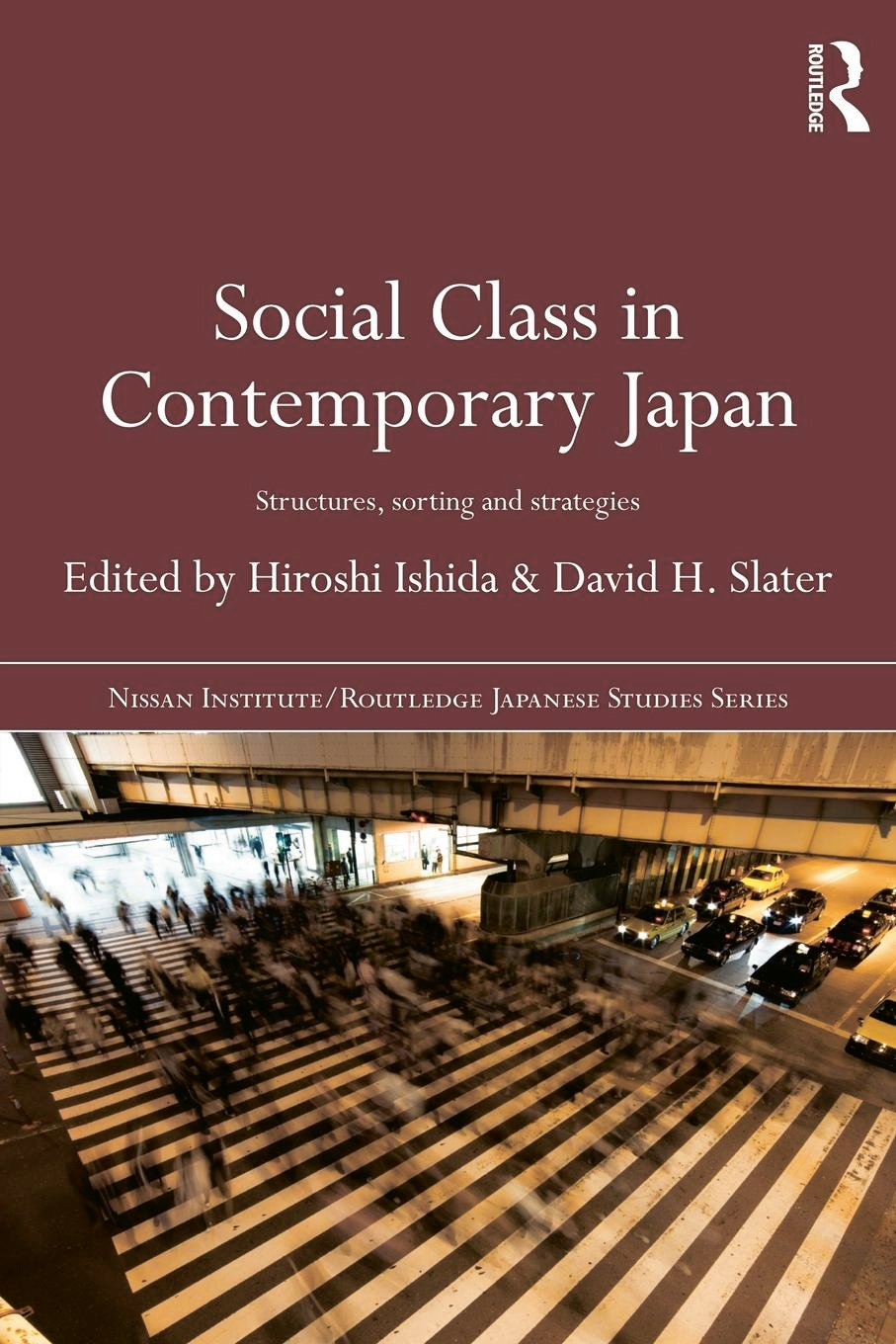 Social Class in Contemporary Japan: Structures, Sorting and Strategies (Paperback) book cover