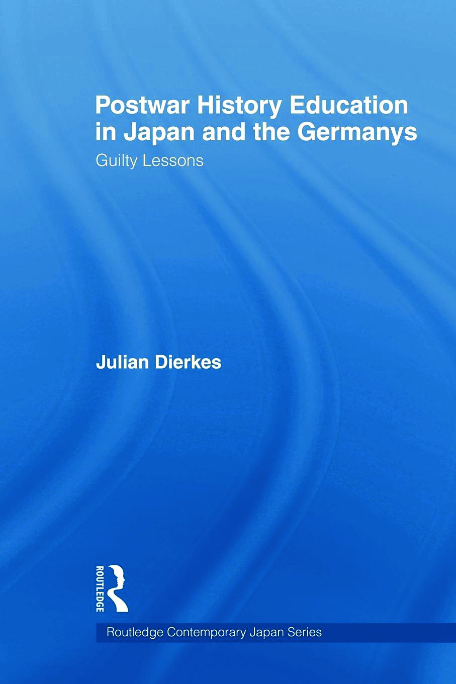 Postwar History Education in Japan and the Germanys: Guilty lessons (Paperback) book cover