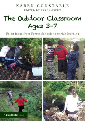 The Outdoor Classroom Ages 3-7: Using Ideas from Forest Schools to Enrich Learning (Paperback) book cover