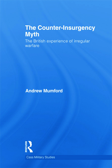 The Counter-Insurgency Myth: The British Experience of Irregular Warfare (Hardback) book cover