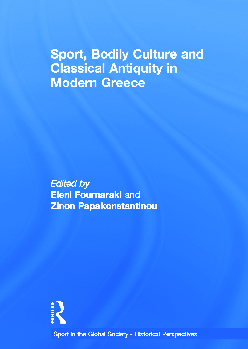 Sport, Bodily Culture and Classical Antiquity in Modern Greece: 1st Edition (Hardback) book cover