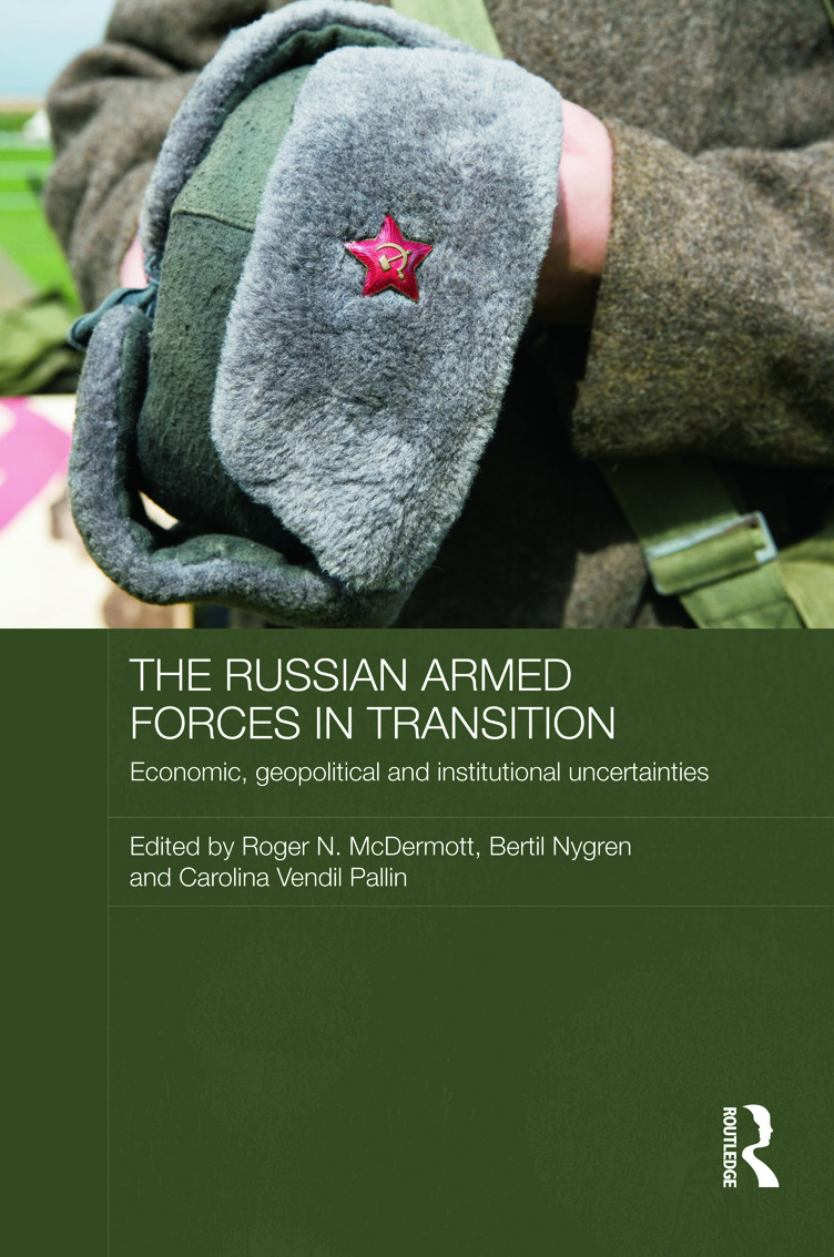 The Russian Armed Forces in Transition: Economic, geopolitical and institutional uncertainties book cover