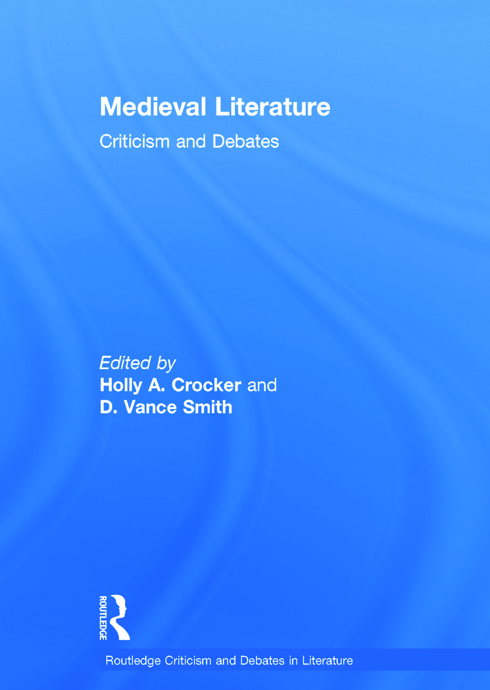 Medieval Literature: Criticism and Debates book cover