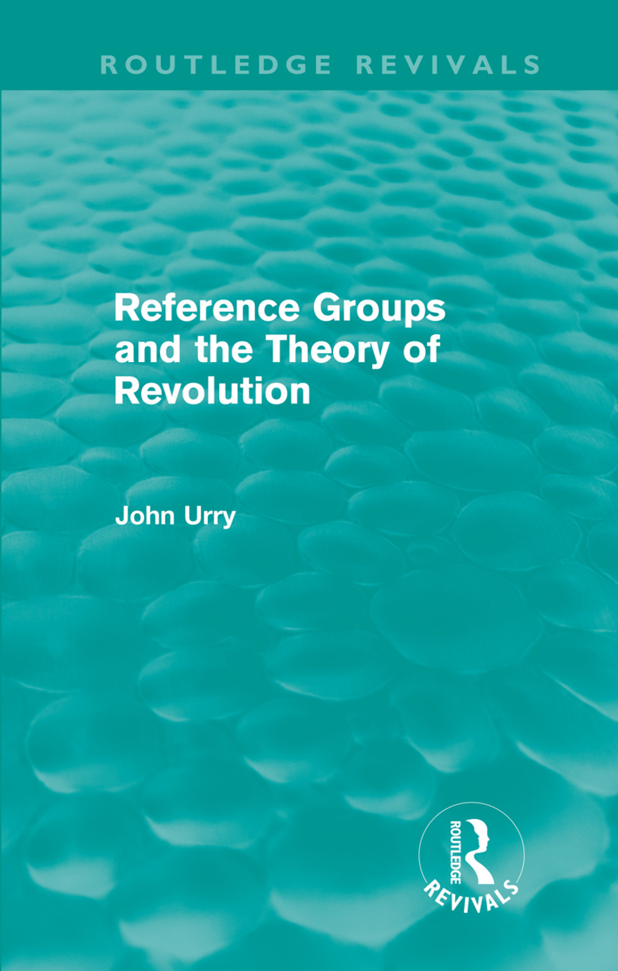 Reference Groups and the Theory of Revolution (Routledge Revivals) (Hardback) book cover