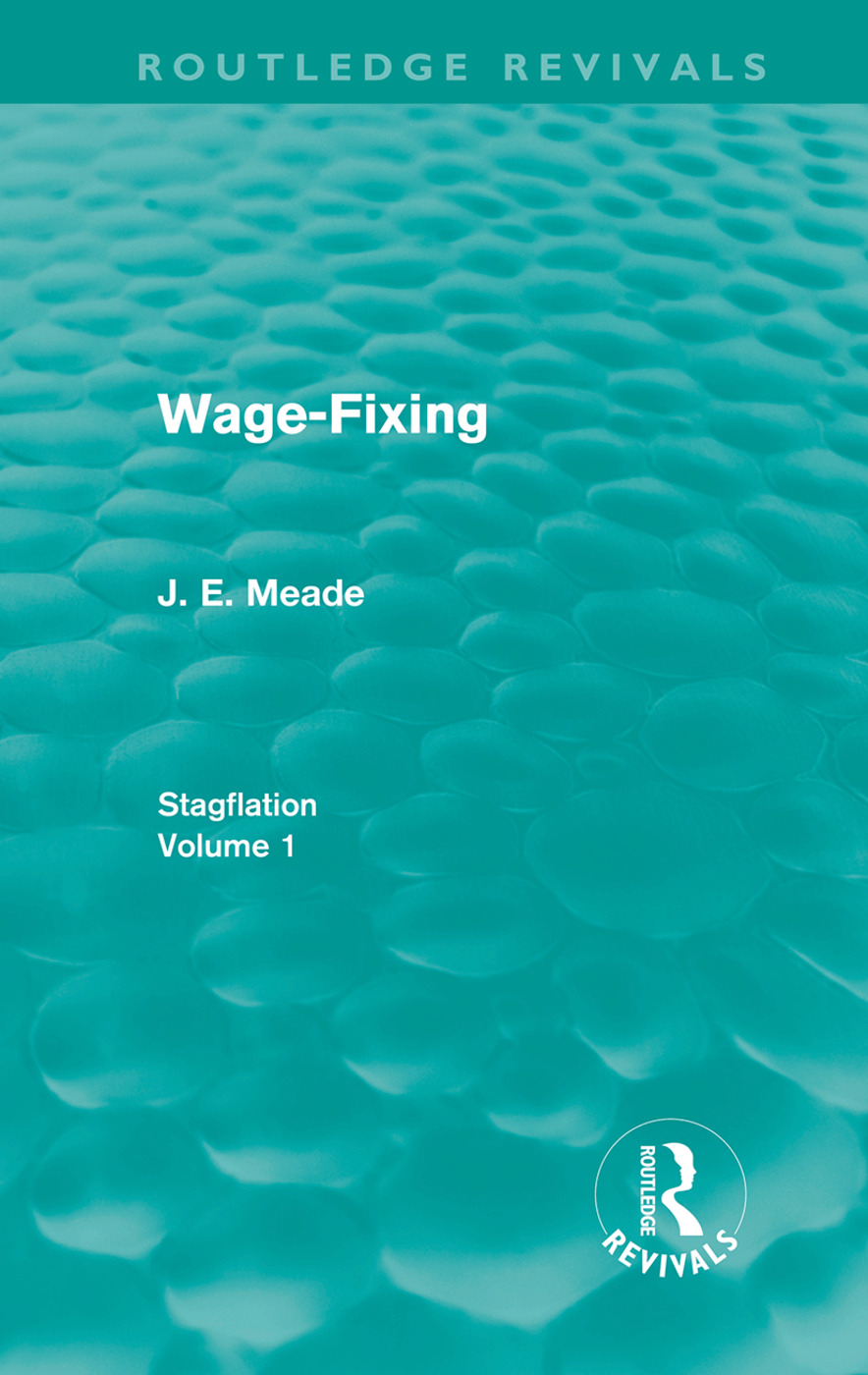 Wage-Fixing (Routledge Revivals): Stagflation - Volume 1 (Hardback) book cover