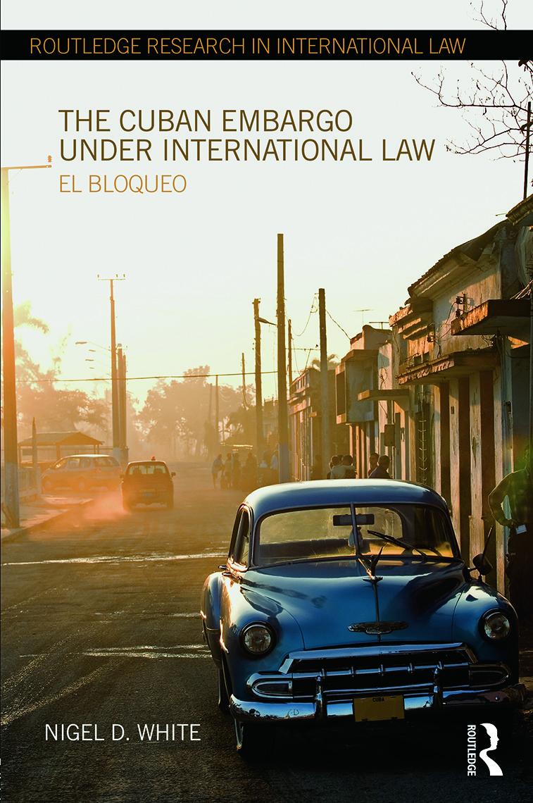 The Cuban Embargo under International Law: El Bloqueo (Hardback) book cover