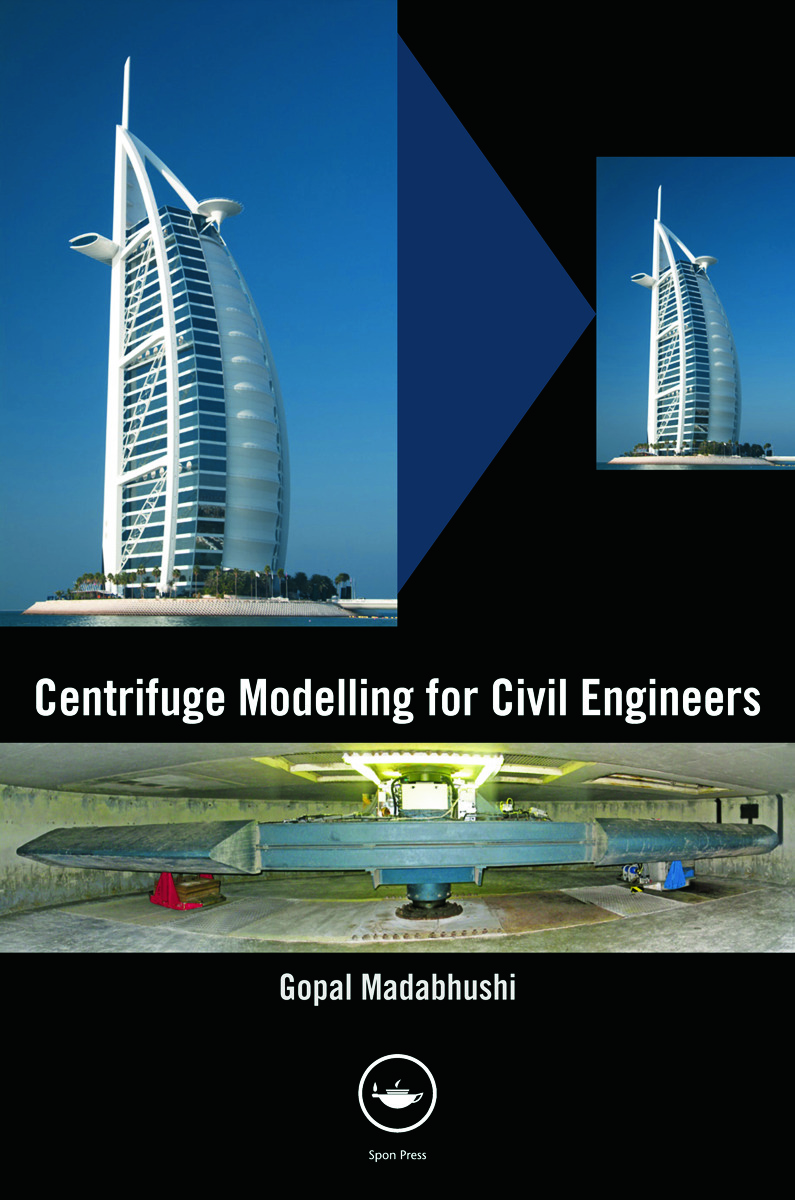Centrifuge Modelling for Civil Engineers: 1st Edition (Paperback) book cover