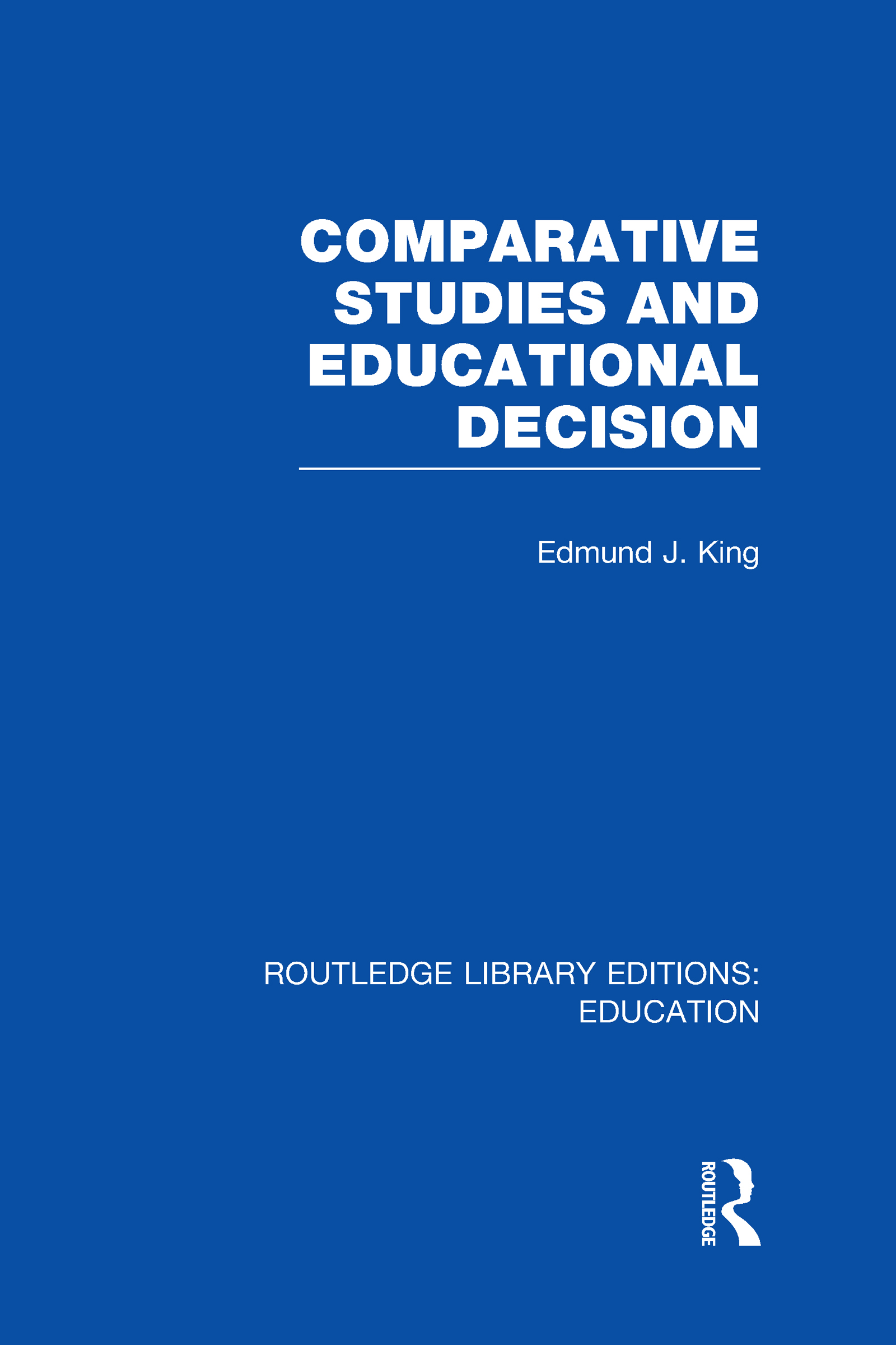 Comparative Studies and Educational Decision (Hardback) book cover