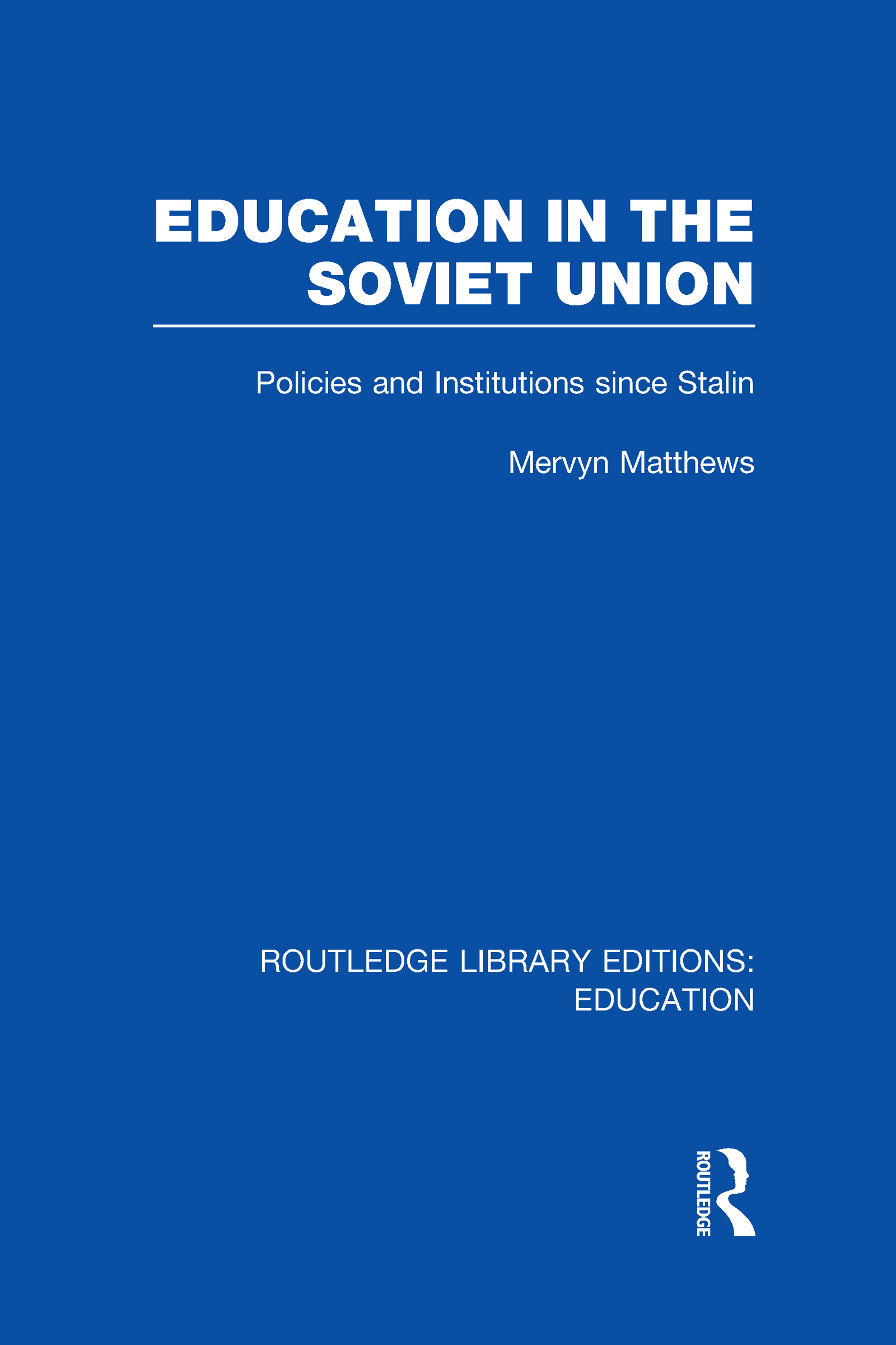 Education in the Soviet Union: Policies and Institutions Since Stalin (Hardback) book cover