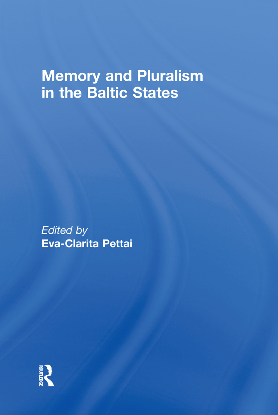 Memory and Pluralism in the Baltic States (Hardback) book cover