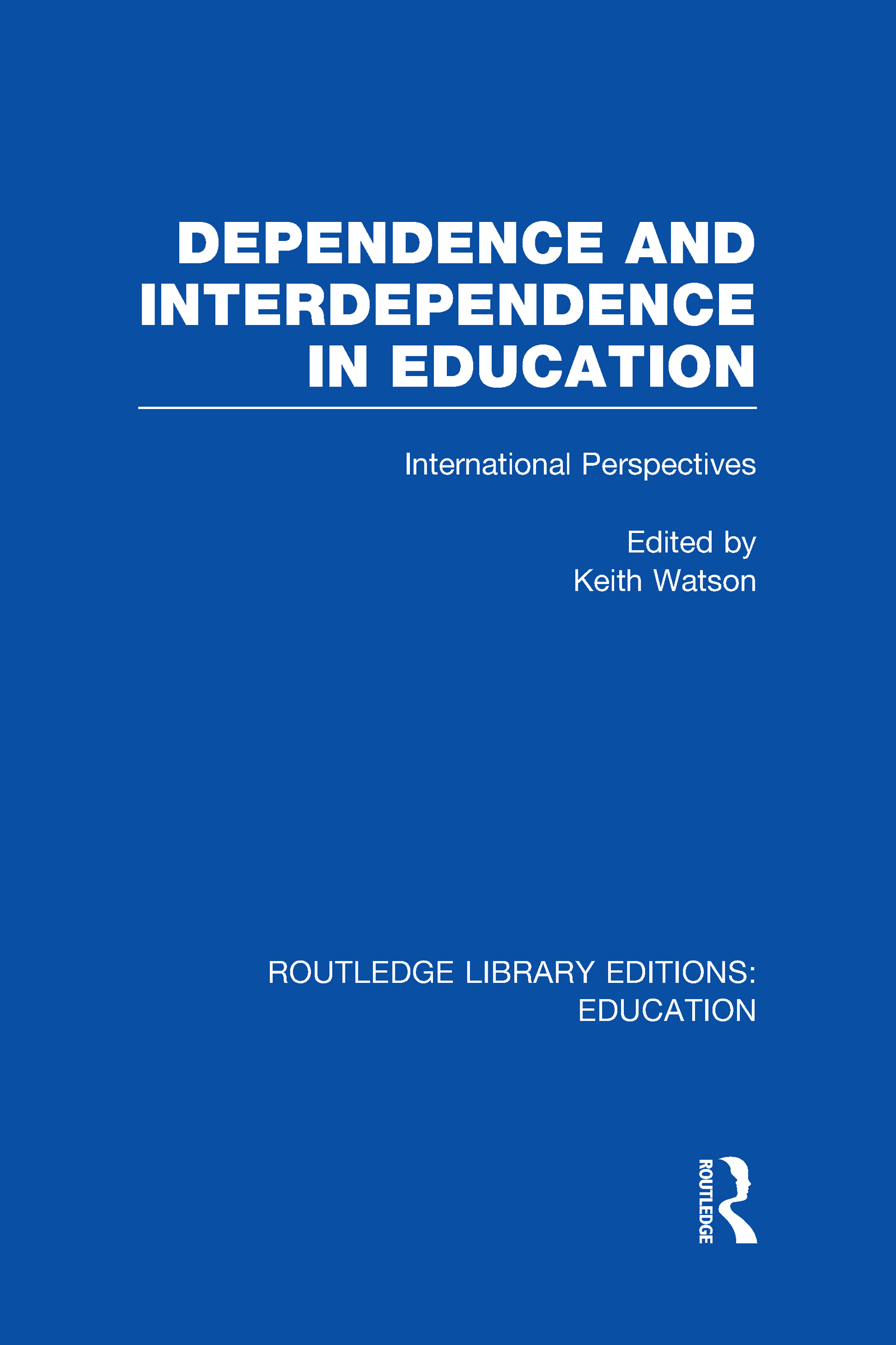 Dependence and Interdependence in Education: International Perspectives (Hardback) book cover