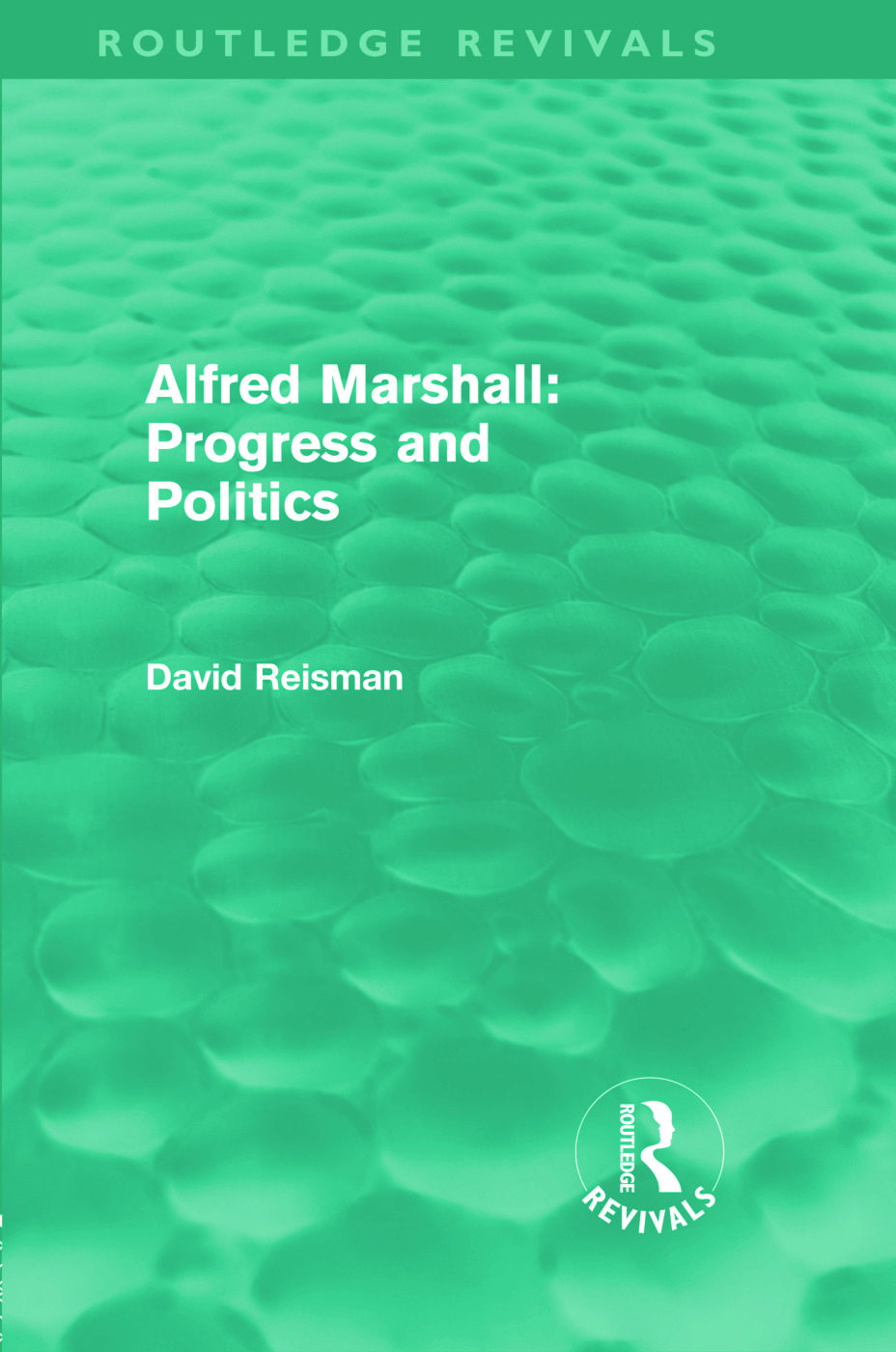 Alfred Marshall: Progress and Politics (Routledge Revivals) (Hardback) book cover