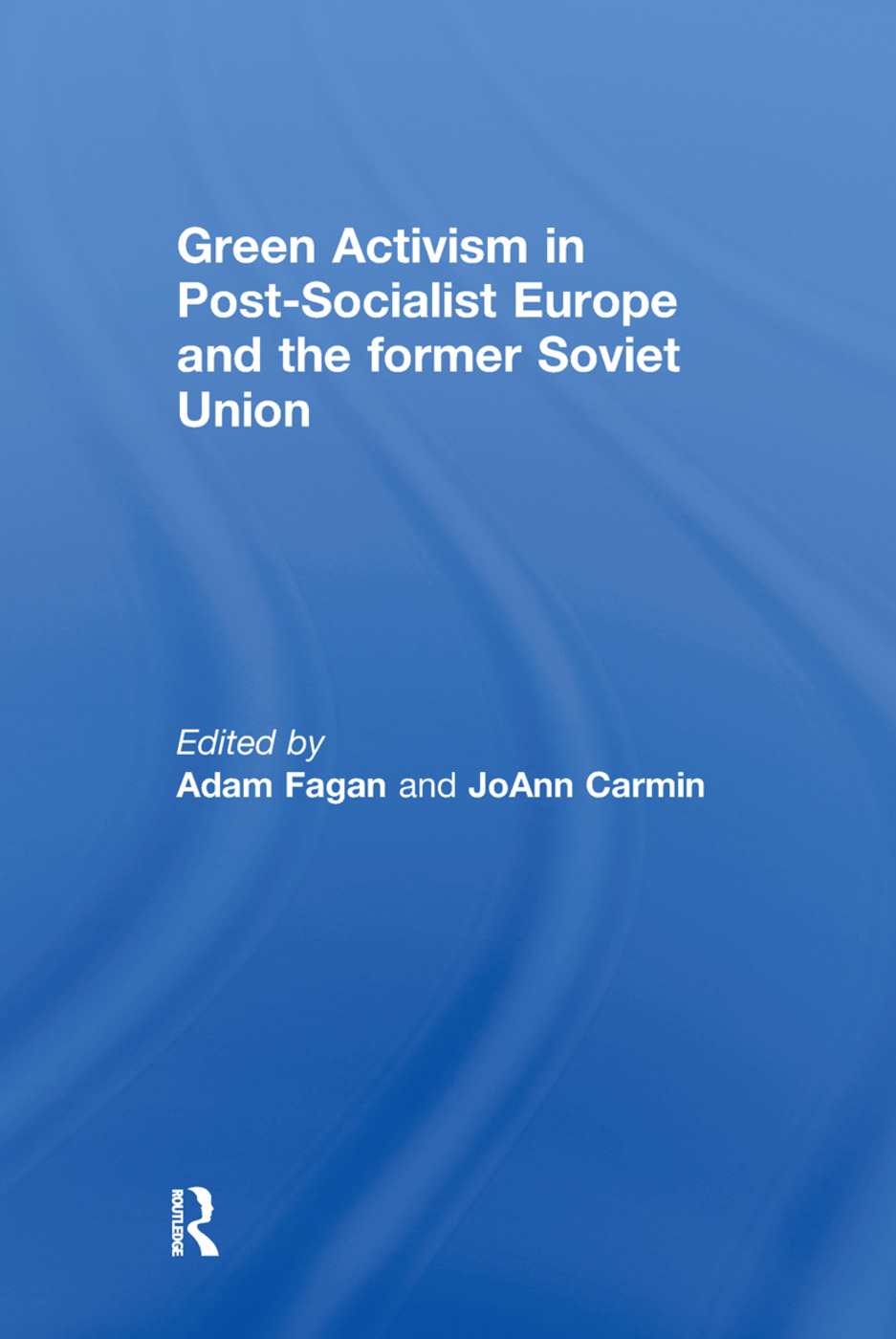 Green Activism in Post-Socialist Europe and the Former Soviet Union: 1st Edition (Hardback) book cover