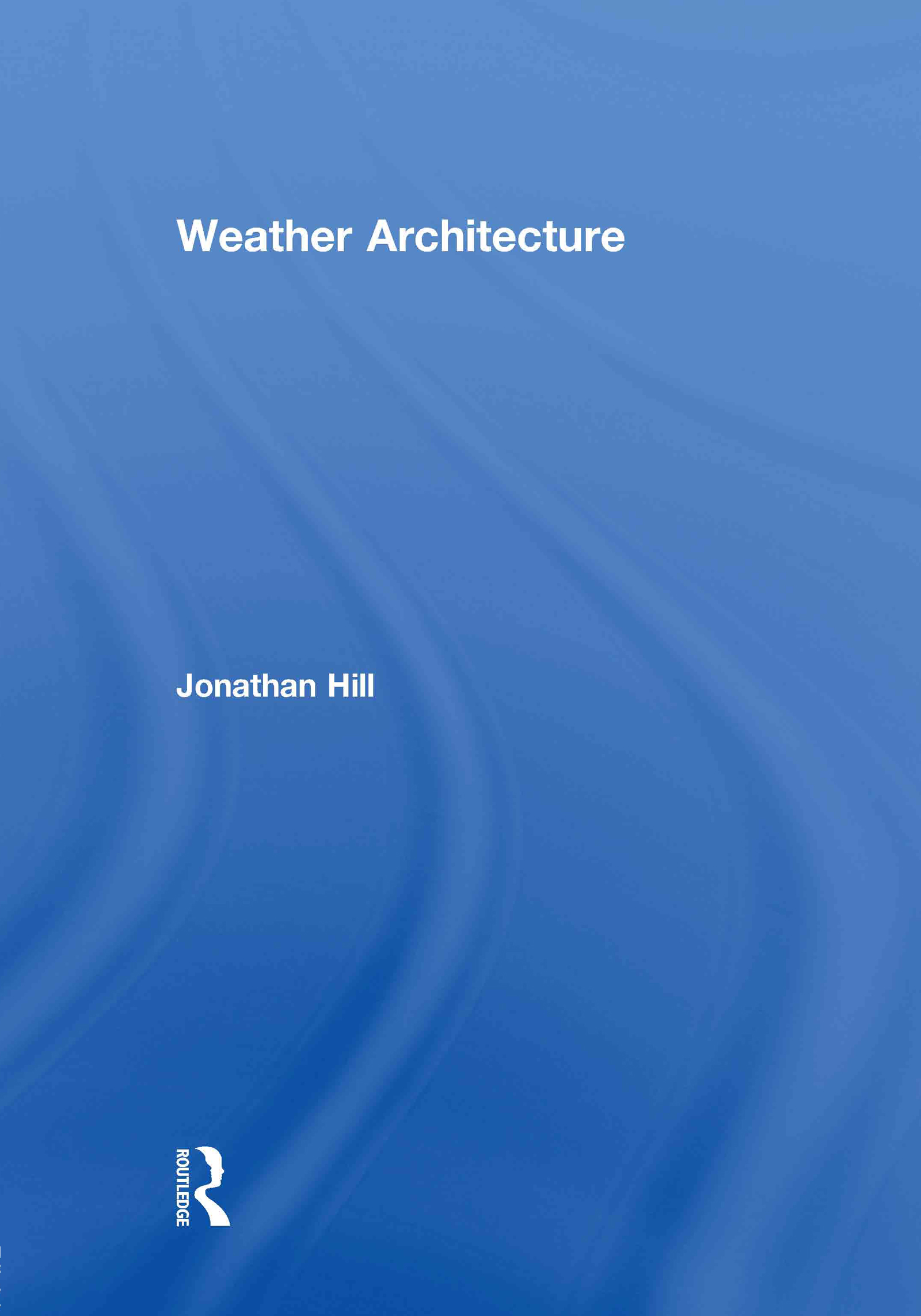 Weather Architecture: 1st Edition (Hardback) book cover