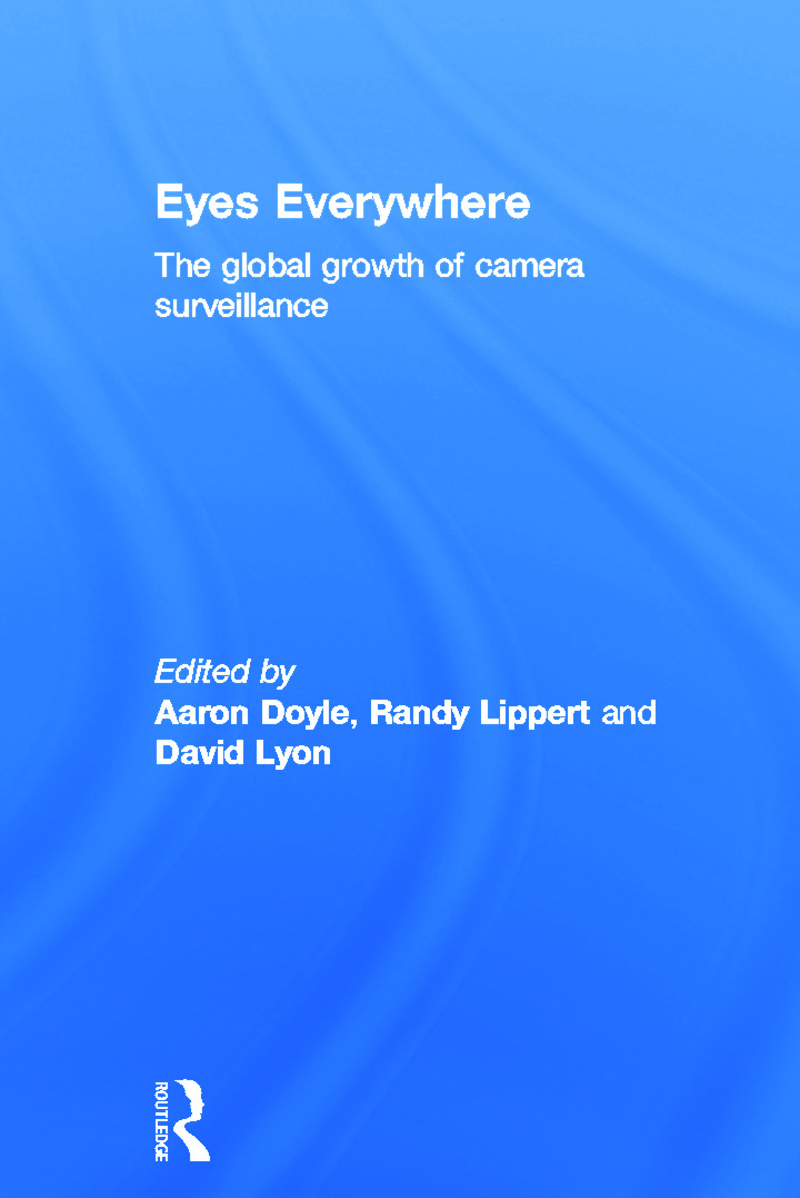 Eyes Everywhere: The Global Growth of Camera Surveillance, 1st Edition (Hardback) book cover