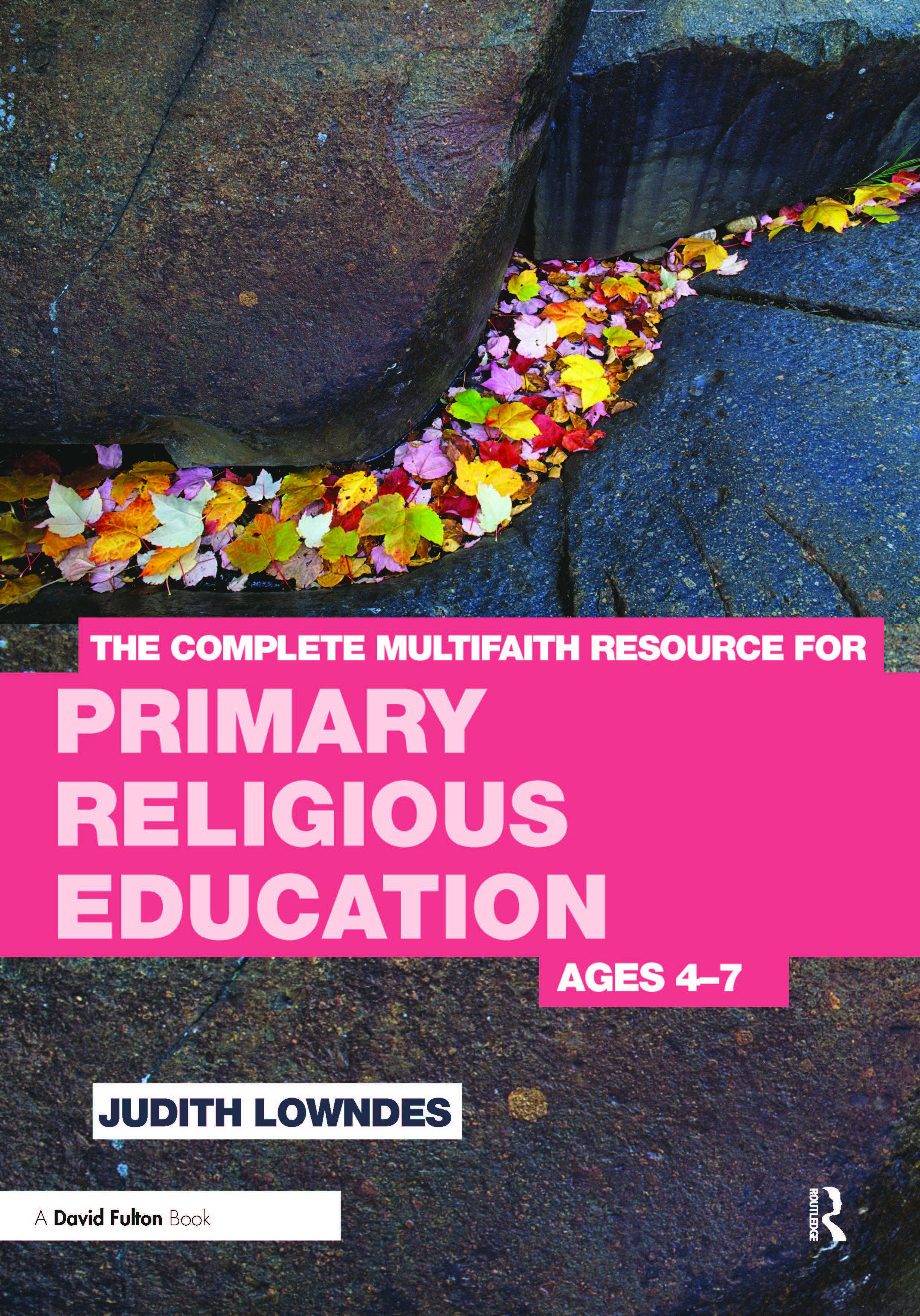 The Complete Multifaith Resource for Primary Religious Education: Ages 4-7, 1st Edition (Paperback) book cover