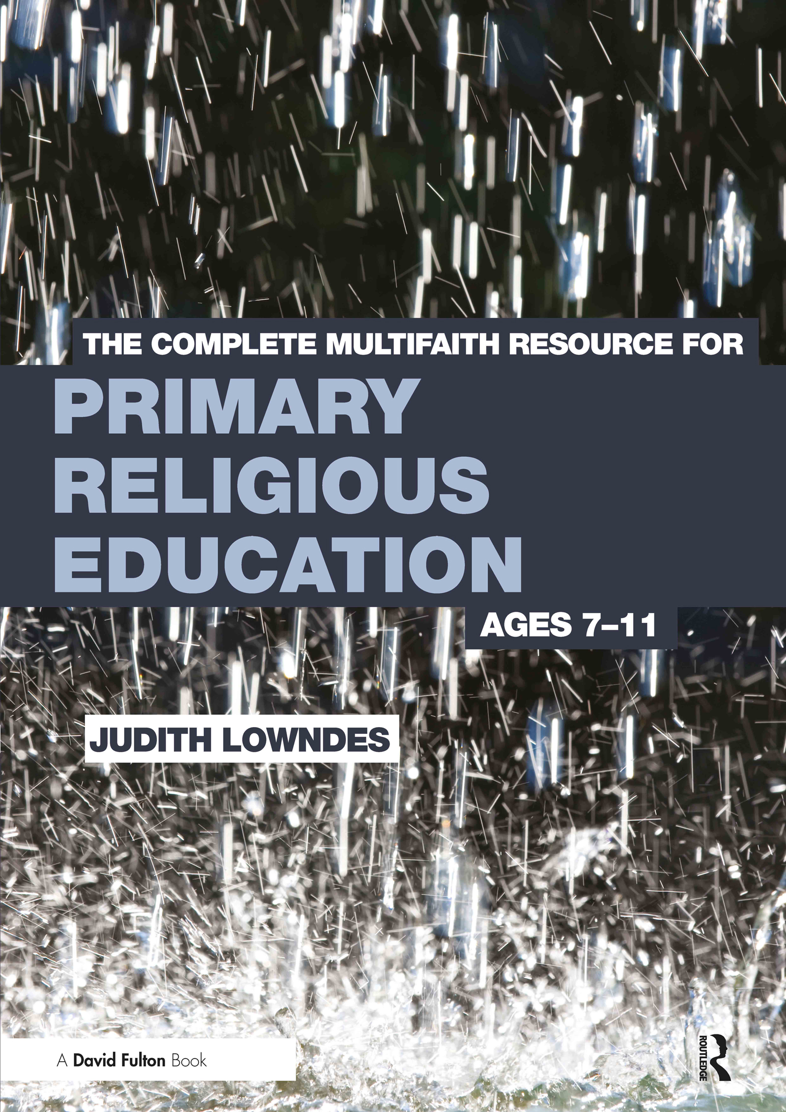 The Complete Multifaith Resource for Primary Religious Education: Ages 7-11 book cover