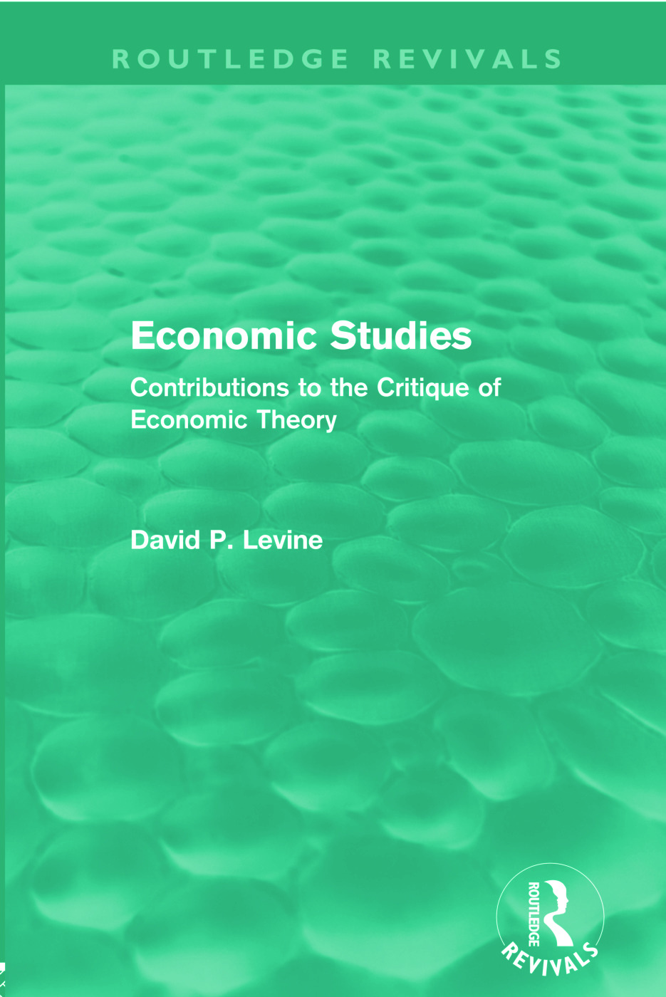 Economic Studies (Routledge Revivals): Contributions to the Critique of Economic Theory (Paperback) book cover
