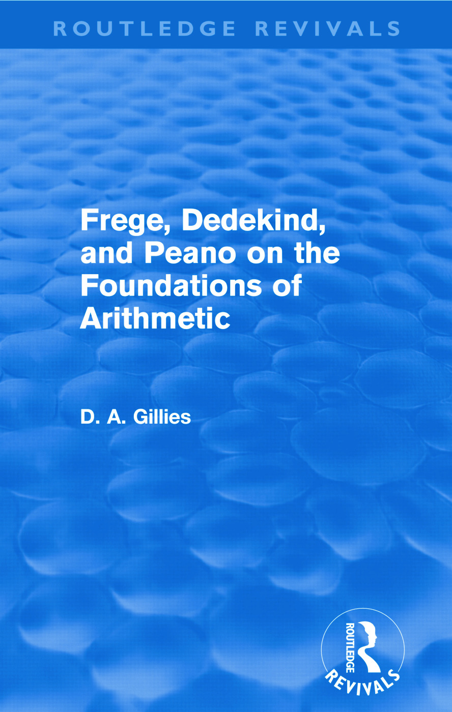 Frege, Dedekind, and Peano on the Foundations of Arithmetic (Routledge Revivals) (Paperback) book cover