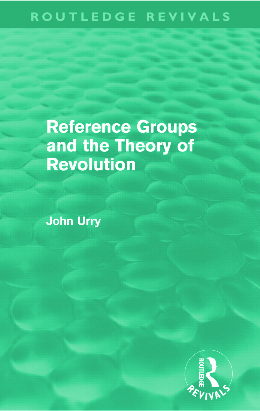 Reference Groups and the Theory of Revolution (Routledge Revivals) (Paperback) book cover