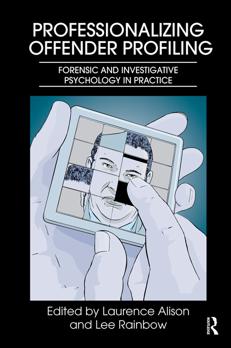 Professionalizing Offender Profiling: Forensic and Investigative Psychology in Practice (Paperback) book cover