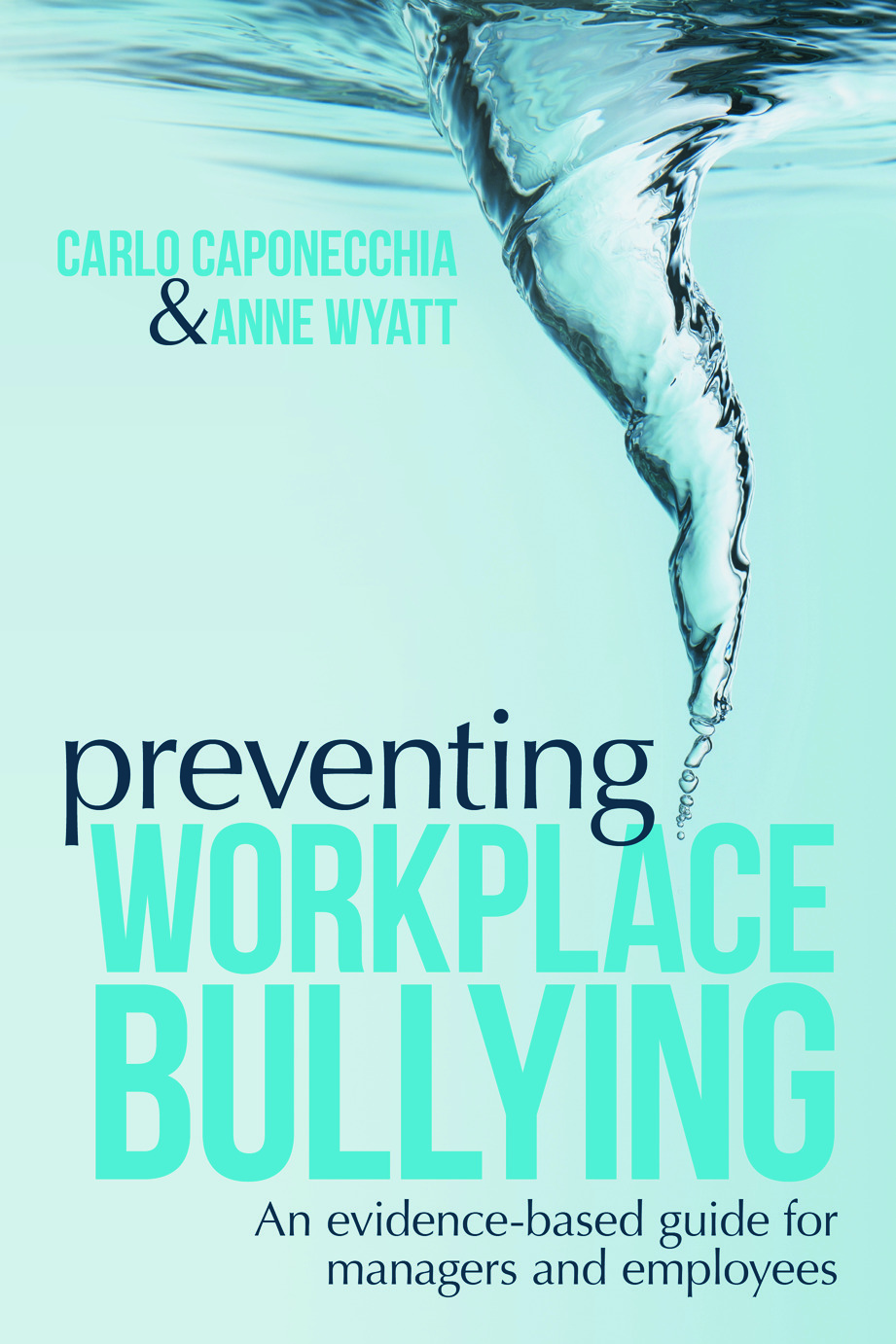Preventing Workplace Bullying: An Evidence-Based Guide for Managers and Employees (Paperback) book cover