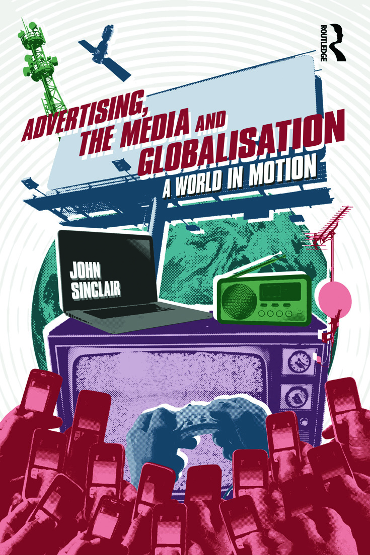 Advertising, the Media and Globalisation: A World in Motion (Paperback) book cover