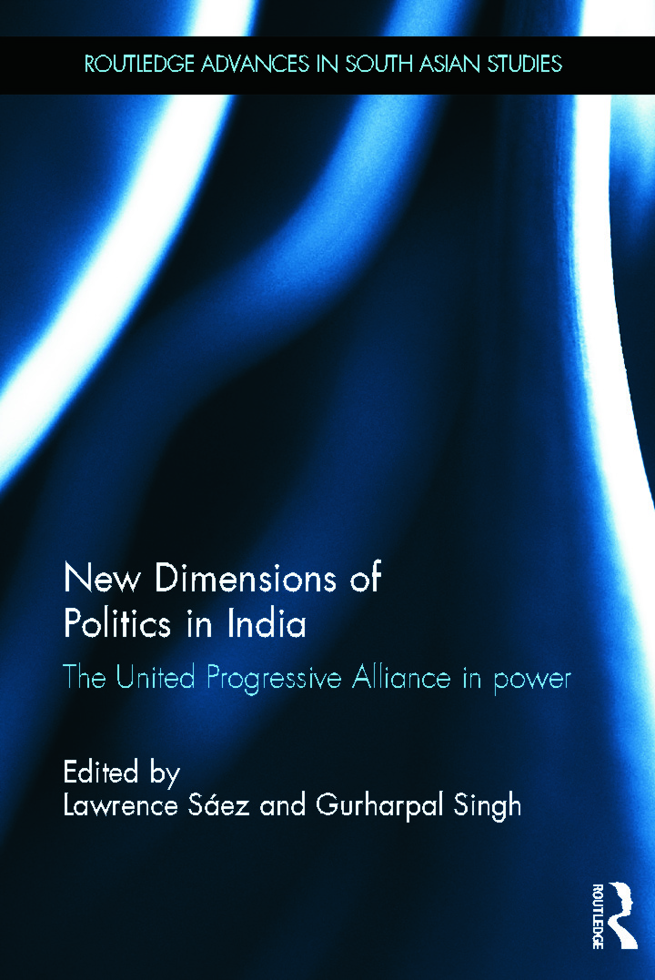 New Dimensions of Politics in India: The United Progressive Alliance in Power (Hardback) book cover