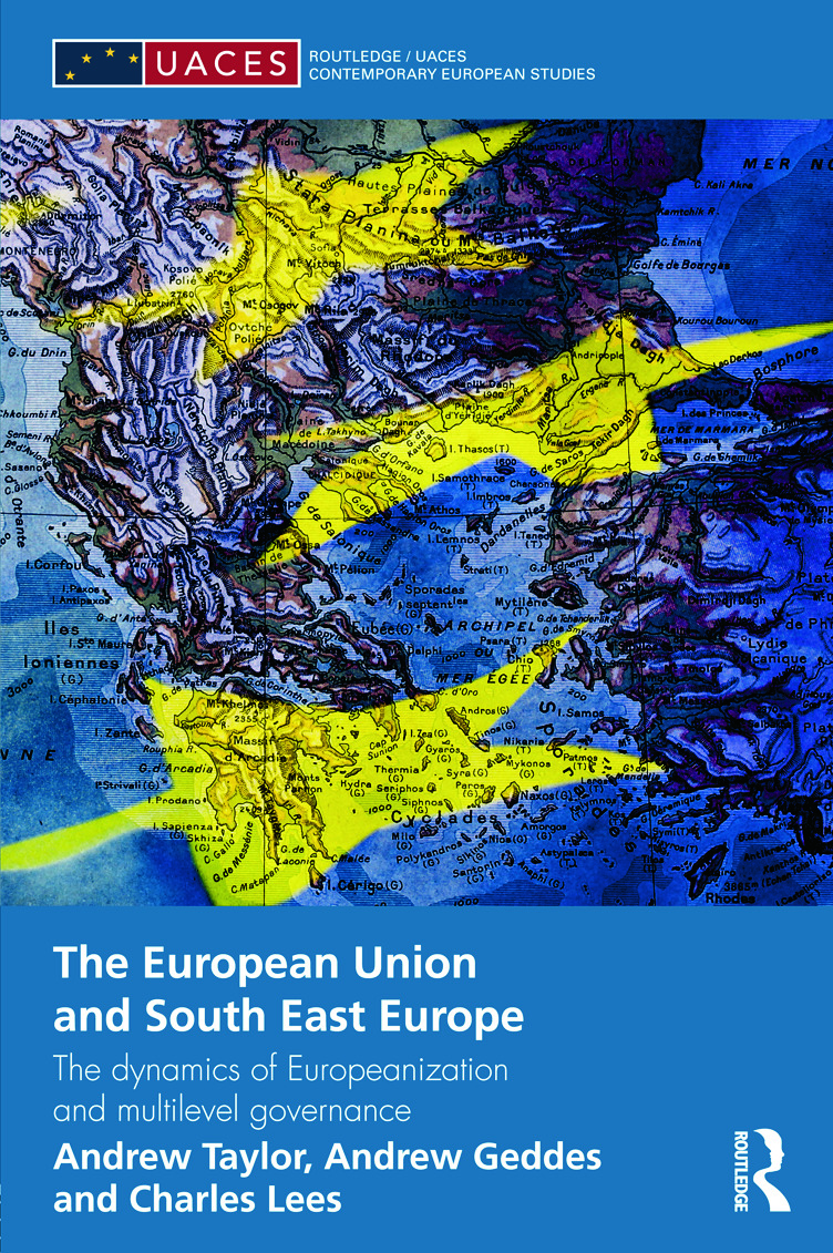 The European Union and South East Europe: The Dynamics of Europeanization and Multilevel Governance (Hardback) book cover