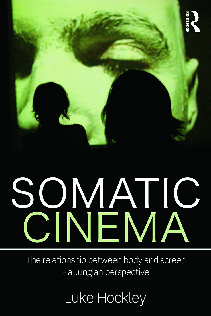 Somatic Cinema: The relationship between body and screen - a Jungian perspective (Paperback) book cover