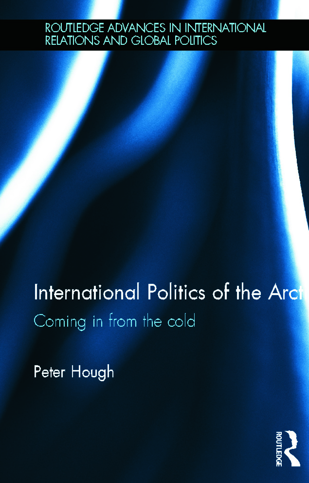 International Politics of the Arctic: Coming in from the Cold book cover