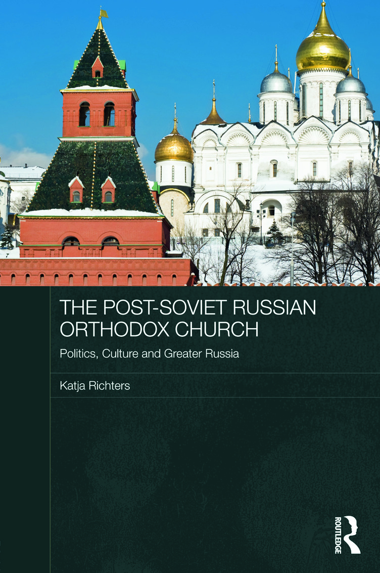 The Post-Soviet Russian Orthodox Church: Politics, Culture and Greater Russia (Hardback) book cover