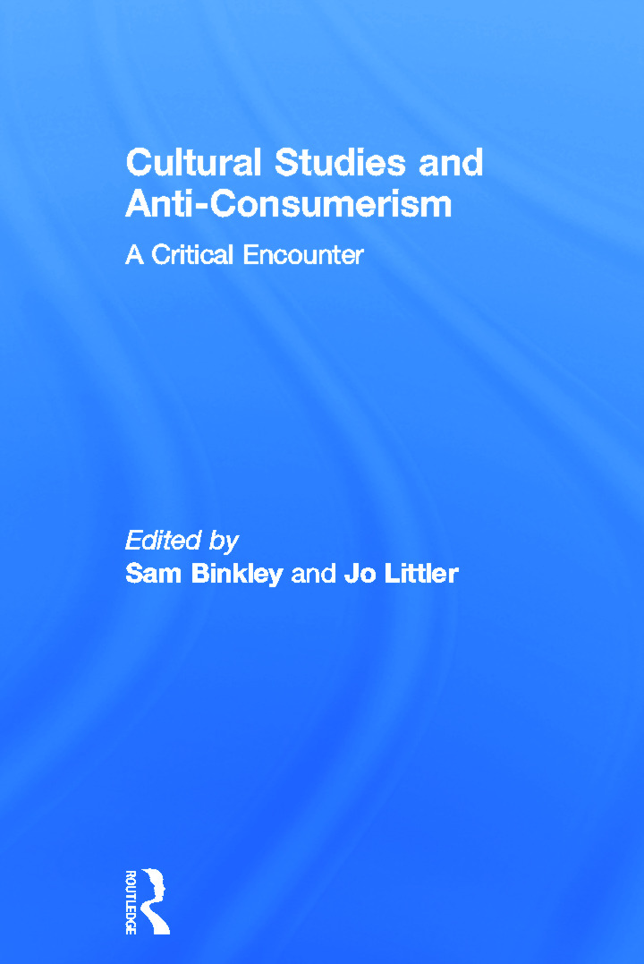Cultural Studies and Anti-Consumerism (Hardback) book cover