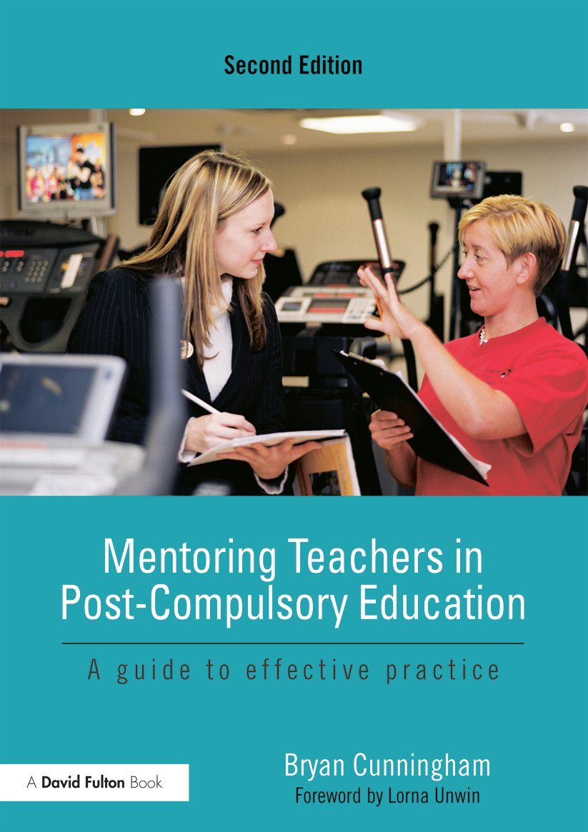 Mentoring Teachers in Post-Compulsory Education: A guide to effective practice, 2nd Edition (Paperback) book cover