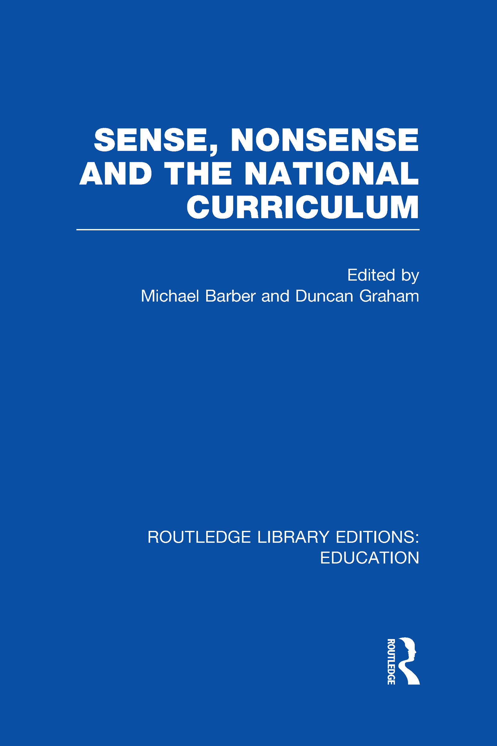 Sense and Nonsense and the National Curriculum (Hardback) book cover