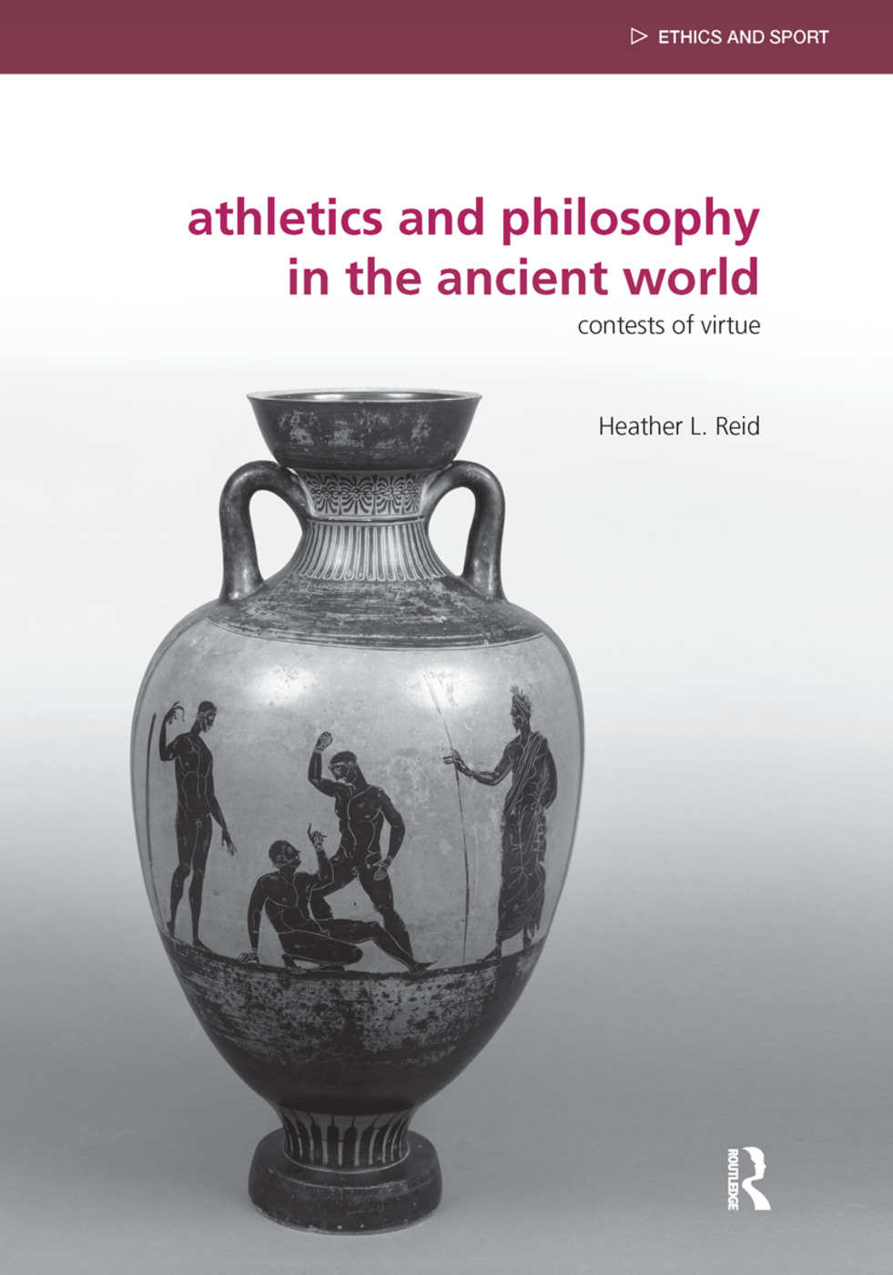 Athletics and Philosophy in the Ancient World: Contests of Virtue (Hardback) book cover